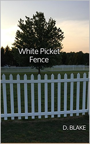 White Picket Fence  by  D. Blake