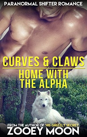 Home With The Alpha: Curves & Claws  by  Zooey Moon