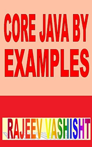 Core Java By Examples: An Introductory Treatment  by  Rajeev Vashisht