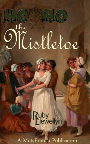 Ho Ho the Mistletoe Ruby Llewellyn