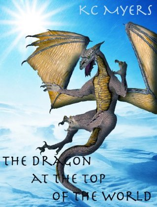 The Dragon at the Top of the World  by  KC Myers