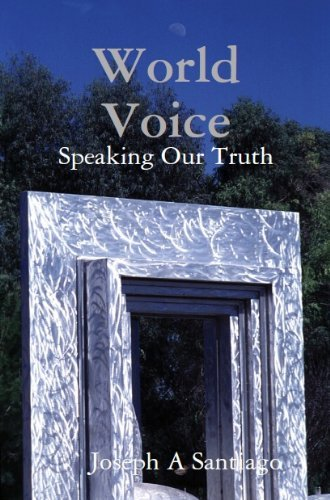 World Voice: Speaking Our Truth (World Voice Project Book 5)  by  Joseph Santiago