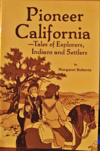 Pioneer California Tales of Explorers In  by  Margaret Roberts