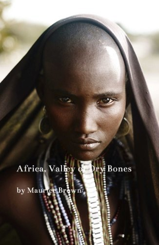 Africa, Valley of Dry Bones (Africa Valley of Dry Bones Book 1)  by  Maurice Brown
