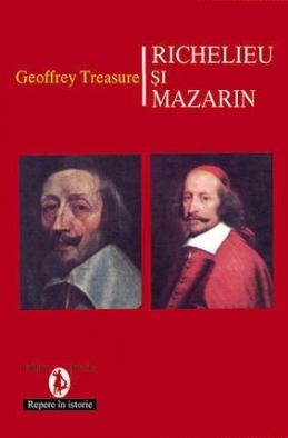 Richelieu şi Mazarin Geoffrey Treasure