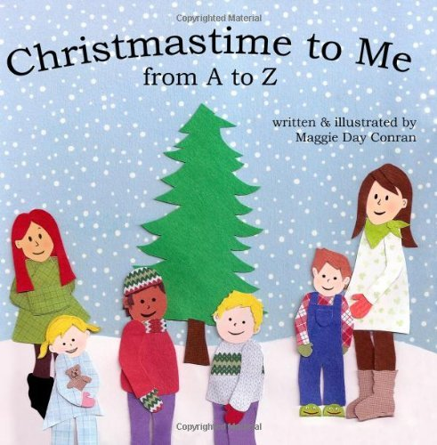 Christmastime to Me: from A to Z Maggie Day Conran