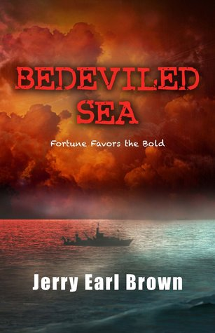 Bedeviled Sea: Fortune Favors the Bold  by  Jerry Earl Brown