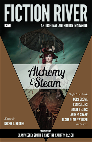 Alchemy and Steam (Fiction River #13) Kerrie L. Hughes
