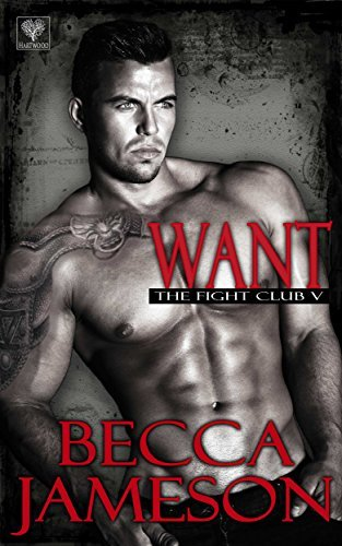 Want (The Fight Club #5)  by  Becca Jameson