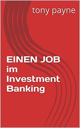 EINEN JOB im Investment Banking Tony Payne