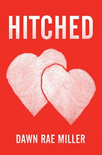 HITCHED (CRUSHED Book 2) Dawn Rae Miller