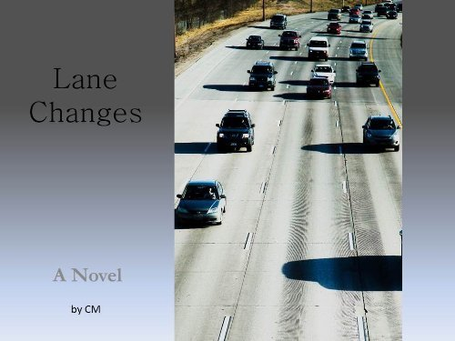 Lane Changes  by  CM