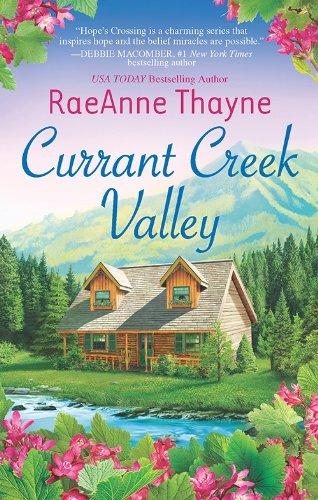 Currant Creek Valley (Hopes Crossing Book 4)  by  RaeAnne Thayne