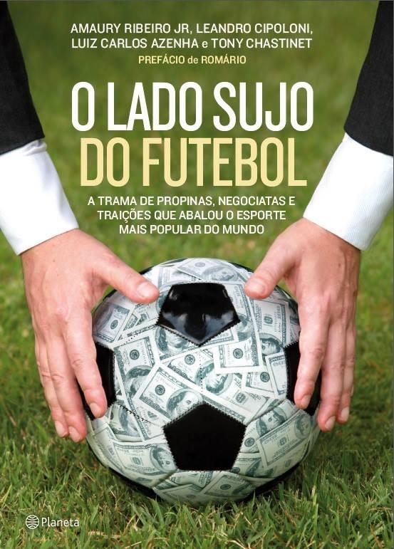 O lado sujo do futebol Amaury Ribeiro JR