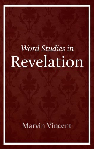 Word Studies in Revelation  by  Marvin Vincent