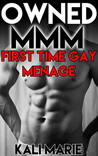 Owned MMM | First Time Gay Menage  by  Kali Marie