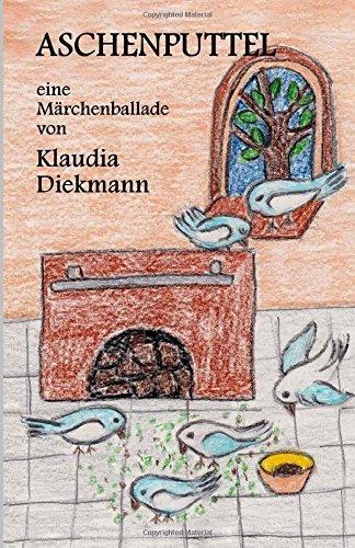 Aschenputtel: Eine Maerchenballade  by  Klaudia Diekmann