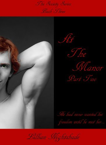 At The Manor, Part Two (The Society Series Book 3)  by  Lillian Nightshade