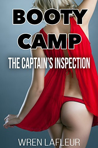 Bootycamp: The Captains Inspection  by  Wren LaFleur