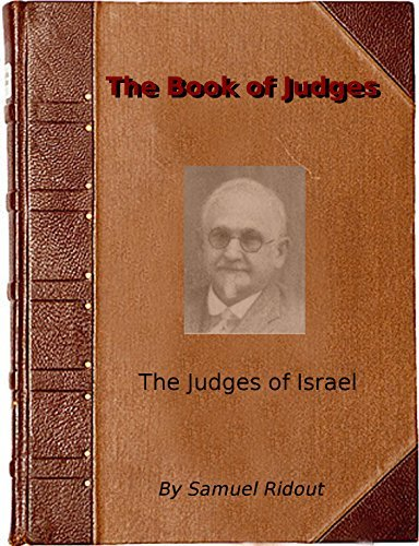 The Book of the Judges: The Judges of Israel  by  Samuel Ridout