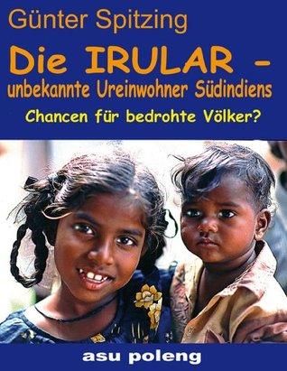 Die Irular: unbekannte Ureinwohner Südindiens  by  Günter Spitzing
