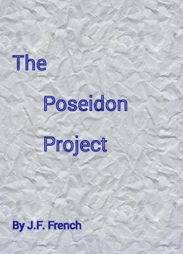 The Poseidon Project (Blue Book Book 1)  by  J.F. French