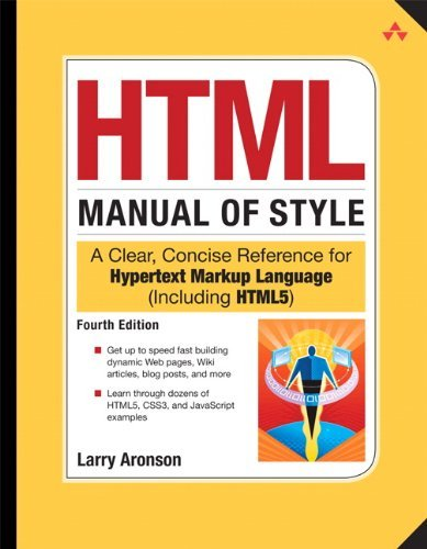 HTML Manual Of Style: A Clear, Concise Reference For Hypertext Markup Language (including HTML5)  by  Larry Aronson