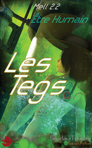 Etre Humain, Les Tegs Tome 1  by  Mell 2 2