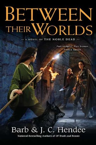 Between Their Worlds (Noble Dead Saga: Series 3, #1) Barb Hendee