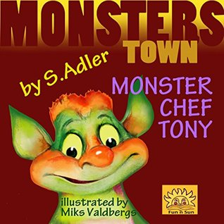Childrens book:TONY MONSTER CHEF(Bedtime Story)Beginner readers-kids book collection(Values Book)Education-Early reader & Early learning Picture book-rhymes-goodnight-Children ... TOWN - Early reader bedtime story 1) Sigal Adler