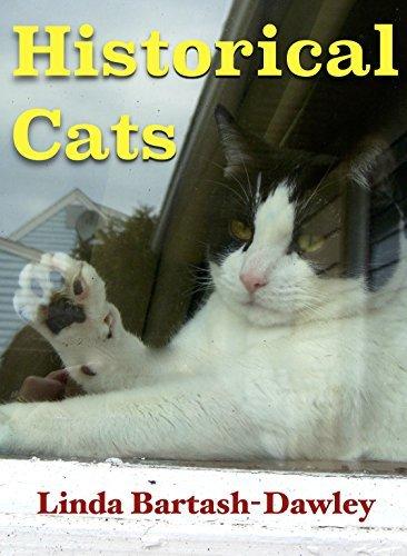 Historical Cats Linda Bartash-Dawley
