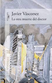 La otra muerte del doctor  by  Javier Vásconez