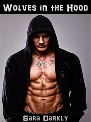 Wolves in the Hood: 2-book collection of werewolf shifter erotica Sara Darkly