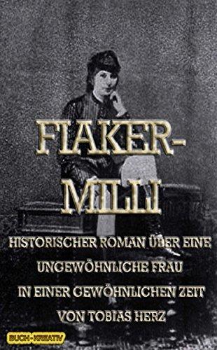 Fiakermilli: Eine ungewöhnliche Frau in einer gewöhnlichen Zeit. (Geschichte(n) aus Wien 3) Tobias Herz