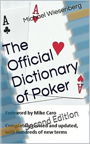 The Penultimate Dictionary of Poker  by  Michael Wiesenberg