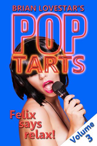 Pop Tarts: Volume 3  by  Brian Lovestar