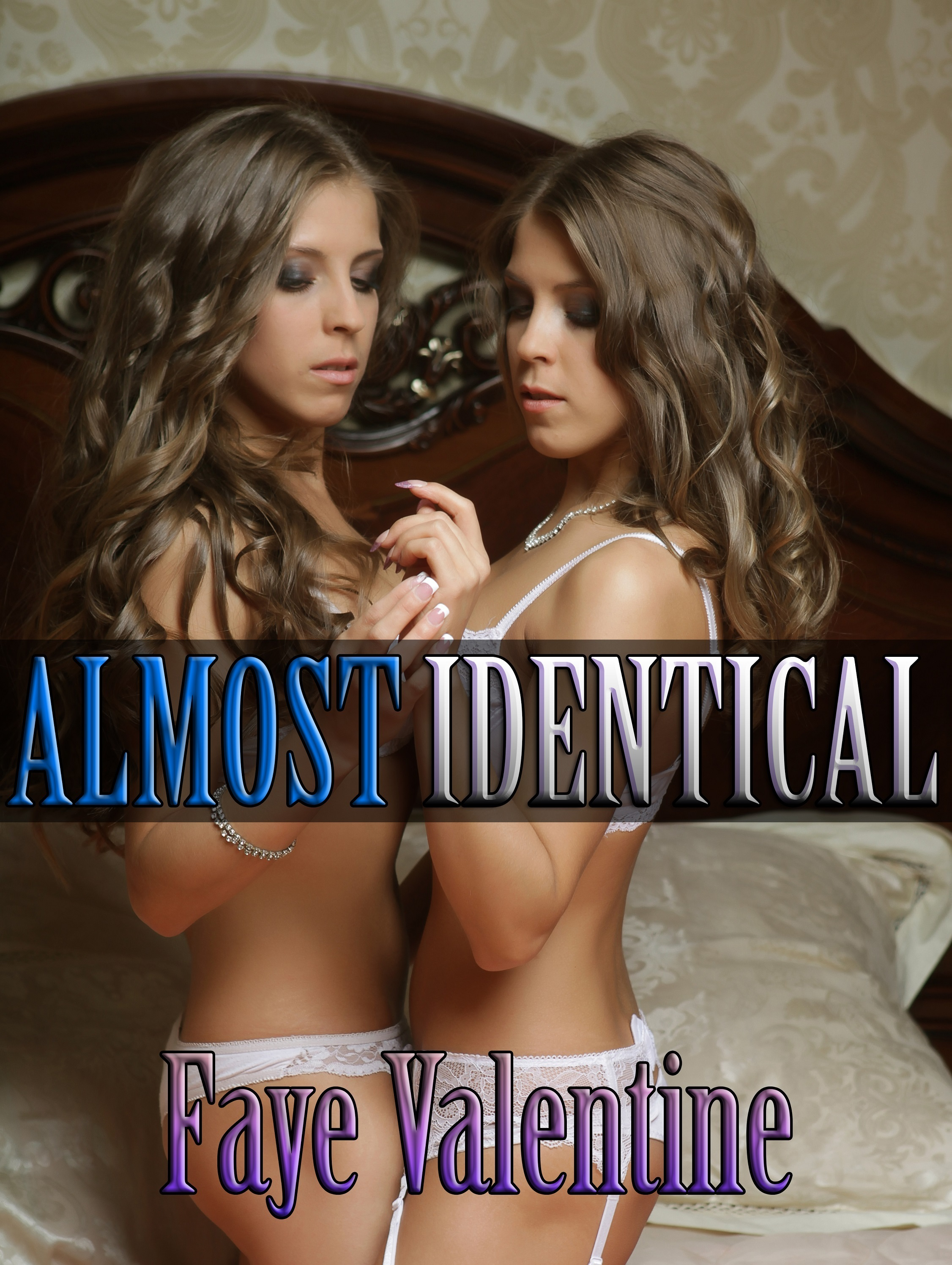 Almost Identical  by  Faye Valentine