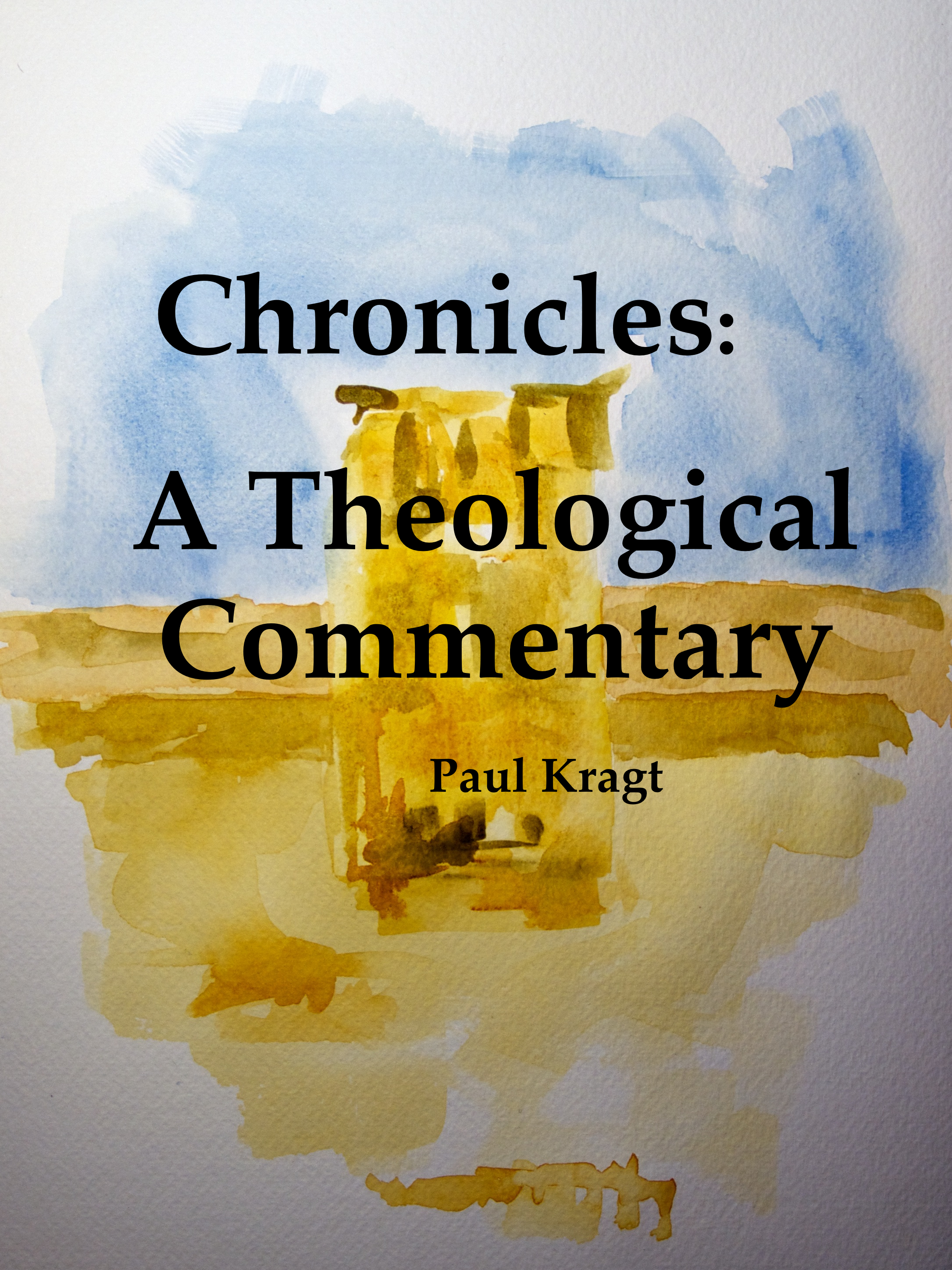 Chronicles: A Theological Commentary Paul Kragt