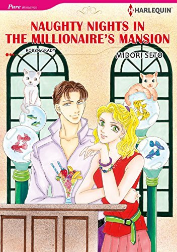 NAUGHTY NIGHTS IN THE MILLIONAIRES MANSION  by  Robyn Grady