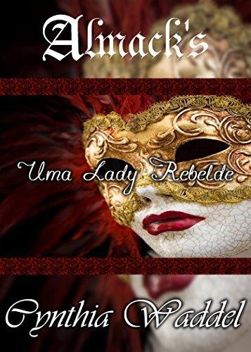 Uma Lady Rebelde - Almacks 13  by  Cynthia Waddel