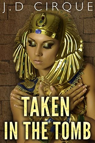 Taken In The Tomb (Paranormal Monster Menage Erotica)  by  Jacqueline D Cirque