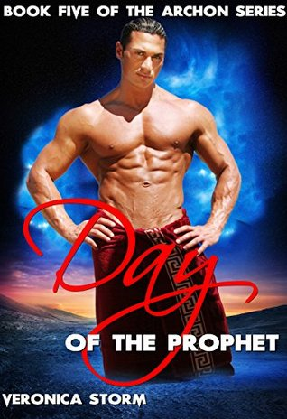 Day of the Prophet: Book five of the Archon series  by  Veronica Storm