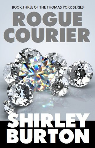Rogue Courier (The Thomas York Series Book 3)  by  Shirley Burton