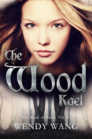 The Wood Kael (The Book of Kaels #2)  by  Wendy Wang