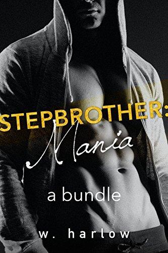 Stepbrother: Mania (A Three Book Bundle Set): First Time Pregnancy Forbidden Taboo Billionaire Steamy Romances W. Harlow