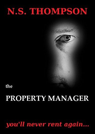 The Property Manager: Youll never rent again...  by  NS Thompson