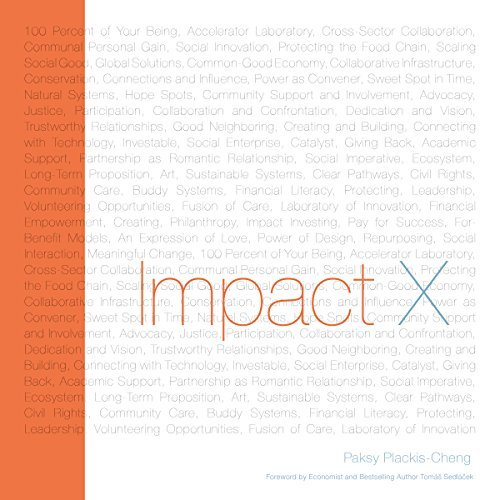 IMPACT X: How to Transform Your Wisdom, Work, and Wealth into Meaningful Community Impact  by  Paksy Plackis-Cheng
