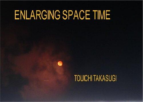 Enlarging space time  by  TO UI CHI TAKASUGI