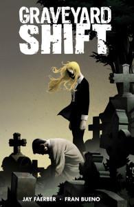 Graveyard Shift (Volume 1) Jay Faerber