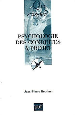 Psychologie des conduites à projet  by  Jean-Pierre Boutinet
